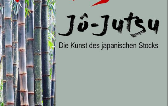 """Buchempfehlung: """"Jo Jutsu – Die Kunst des japanischen Stockes"""""""